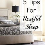 5 Tips For Restful Sleep