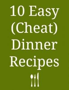 10 Easy (Cheat) Dinner Recipes