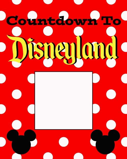 Free Countdown To Disneyland Printable The Suburban Mom