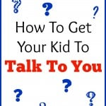 Get your Kid Talking: Tell Me One Thing That Made You Happy Today