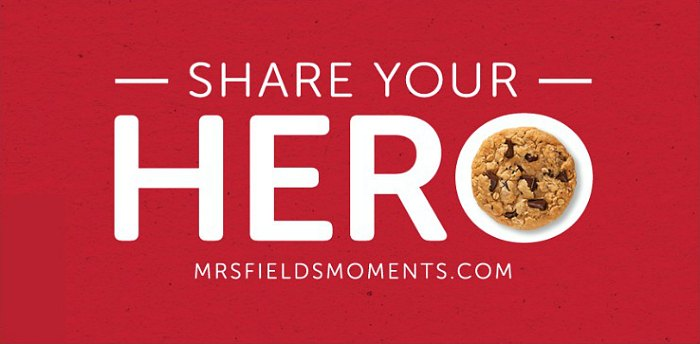 Share Your Hero Mrs. Fields Cookies