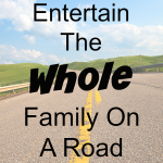 5 Ways To Entertain The Whole Family On A Road Trip