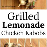 Grilled Lemonade Chicken Kabobs