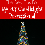 The Best Epcot Candlelight Processional Tips
